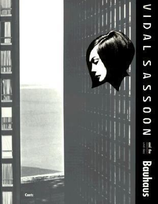 Vidal Sassoon and the Bauhaus 9783893226252