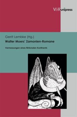 Walter Moers' Zamonien-Romane: Vermessungen Eines Fiktionalen Kontinents 9783899716771