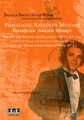 Zakhar Bron-Wolfgang Amadeus Mozart: Sonata for Violin and Piano in E Minor, KV 304 9783899220896