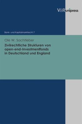 Zivilrechtliche Strukturen Von Open-End-Investmentfonds in Deutschland Und England 9783899716511