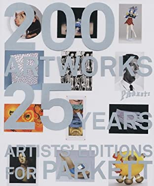 200 Artworks - 25 Years: Artists' Editions for Parkett 9783907582251