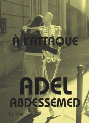 A L'Attaque: Adel Abdessemed 9783905770452
