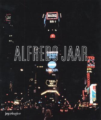 Alfredo Jaar: La Politique Des Images 9783905770483