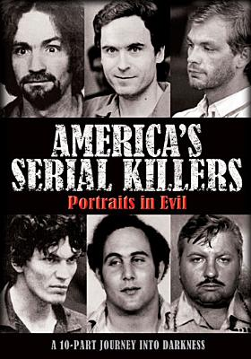 America's Serial Killers: Portraits of Evil