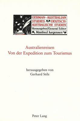 Australienreisen: Von Der Expedition Zum Tourismus 9783906755540