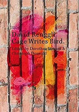 David Renggli: Cage Writes Bird 9783905829457