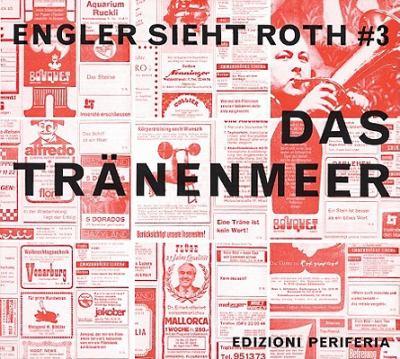 Dieter Roth: Das Traenenmeer