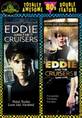 Eddie & the Cruisers / Eddie & the Cruisers 2
