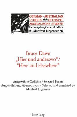 Hier Und Anderswo Here and Elsewhere: Ausgewaehlte Gedichte / Selected Poems Ausgewaehlt Und Uebersetzt Von / Selected and Translated by Manfred Jurge 9783906770994