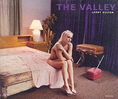 Larry Sultan: The Valley 9783908247791