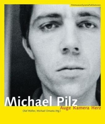 Michael Pilz (German-language Edition Only) - Auge Kamera Herz 9783901644290