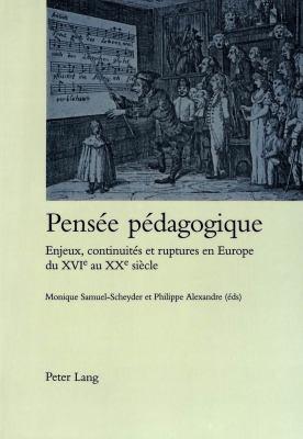 Pensee Pedagogique: Enjeux, Continuites Et Ruptures En Europe Du XVI Au XX Siecle 9783906762623