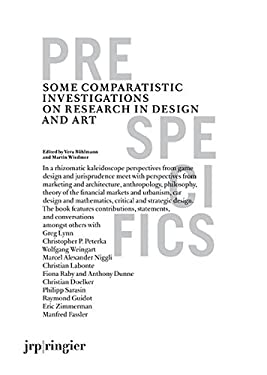 Pre-Specifics: Some Comparatistic Investigations on Research in Design and Art 9783905829303
