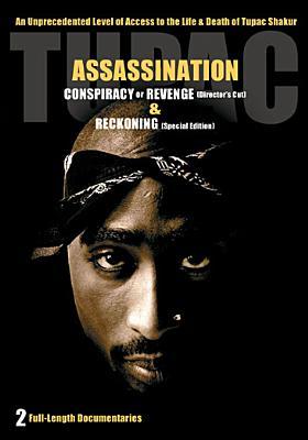Tupac: Assassination Consipiracy or Revenge / Reckoning