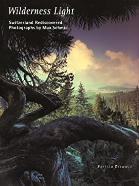 Wilderness Light: Switzerland..(CL 9783908161363