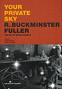 Your Private Sky: R. Buckminster Fuller - The Art of Design Science 9783907044889