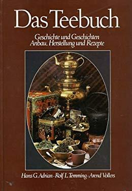 Das Teebuch Geschichte Und Geschichten Anbau, Herstellung Und Rezepte