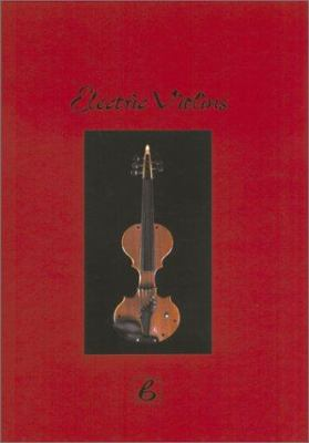 Electric Violins: Design Und Technik Der Elektrischen Streichinstrumente = Design and Technique of Electric Bowed Stringed Instruments 9783923639328