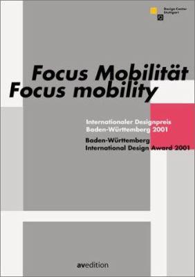 Focus Mobility: International Design Award Baden-Wurttemberg 2001 9783929638547