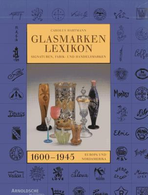 Glass Marks Encyclopedia 1600 - 1945 9783925369377