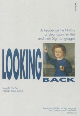 Looking Back (Signum Verlag): A Reader on the History of Deaf Communities and Their Sign Languages 9783927731325