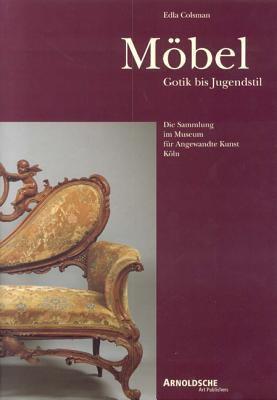 Mobel: Gotik Bis Jugendstil 9783925369087