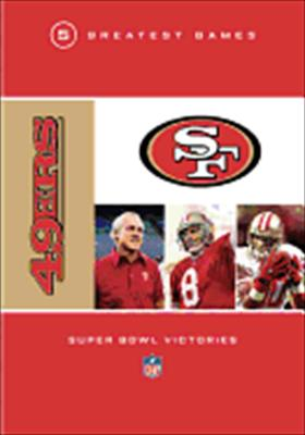 NFL: San Francisco 49ers 5 Greatest Games Super Bowl Victories