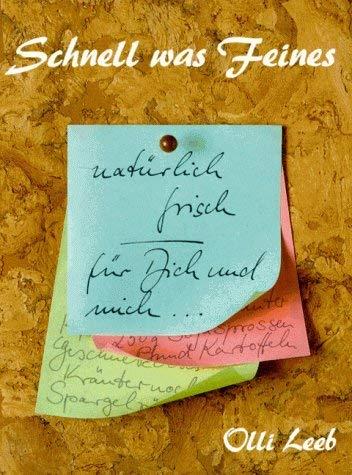 Schnell Was Feines, Natuerlich Frisch Fuer Dich Und Mich 9783921799819