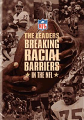 The Leaders: Breaking Racial Barriers in the NFL