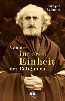 Von Der Inneren Einheit Der Religionen 9783929345346