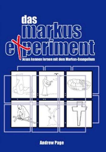 Das Markus-Experiment: Jesus Kennen Lernen Mit Dem Markus-Evangelium