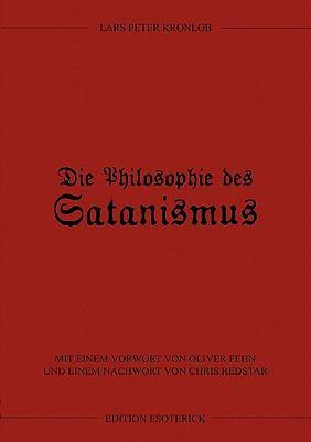 Die Philosophie Des Satanismus 9783936830330