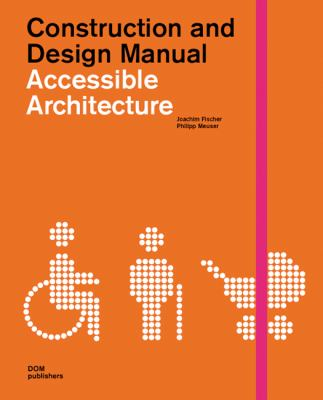 Accessible Architecture: Age and Disability-Friendly Planning and Building in the 21st Century 9783938666975