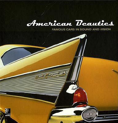 American Beauties: Famous Cars in Sound and Vision 9783937406060