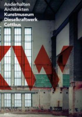 Anderhalten Architekten: Kunstmuseum Dieselkraftwerk Cottbus 9783939633822
