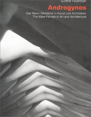 Androgynos--The Male-Female in Art and Architecture 9783930698745