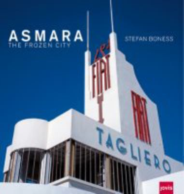 Asmara: The Frozen City 9783936314618