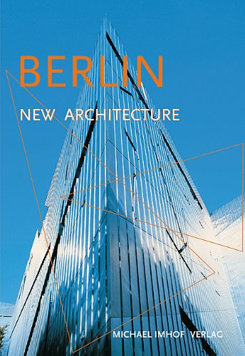 Berlin New Architecture: A Guide to New Buildings from 1989 to Today 9783935590150
