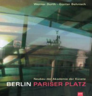 Berlin: Pariser Platz: Neubau Der Akademie Der Kunste 9783936314366