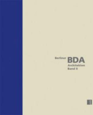 Berliner BDA Architekten, Band II 9783939633631