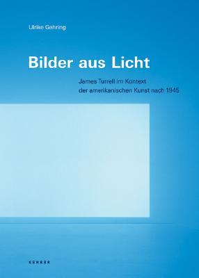 Bilder Aus Licht: James Turrell Im Kontext der Amerikanischen Kunst Nach 1945 9783936636826