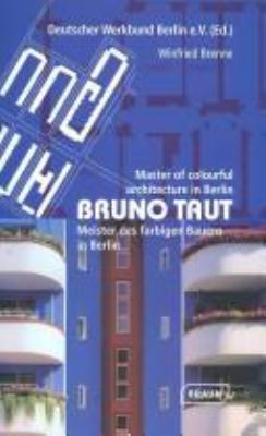 Bruno Taut: Master of Colorful Architecture in Berlin 9783935455824