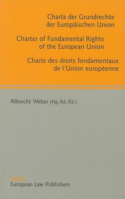 Charter of Fundamental Rights of the European Union - Charta Der Grundrechte Der Europaischen Union - Charte Des Droits Fondamentaux de'l Union Europ? 9783935808064
