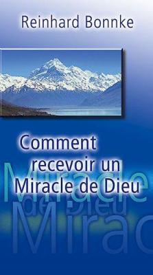 Comment Recevoir Un Miracle de Dieu 9783935057486