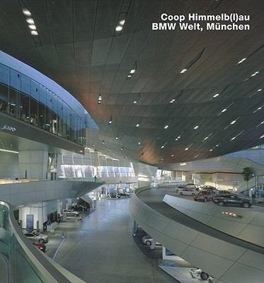 Coop Himmelb(l)au, BMW-Welt, Munchen 9783932565663