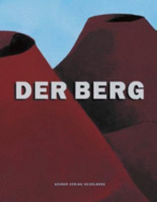 Der Berg: Eine Ausstellung Des Heidelberger Kunstvereins 9783933257987