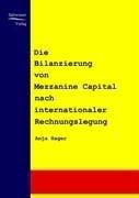Die Bilanzierung Von Mezzanine Capital Nach Internationaler Rechnungslegung