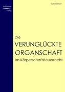 Die Verungl Ckte Organschaft Im K Rperschaftsteuerrecht 9783937686943