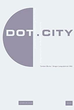 Dot.City: Urban Design and New Media in the Bauhaus Kolleg 9783936314946