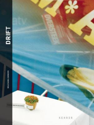 Drift: A New Art of Photographic Navigation/Eine Neue Kunst Fotografischer Navigation 9783939583530